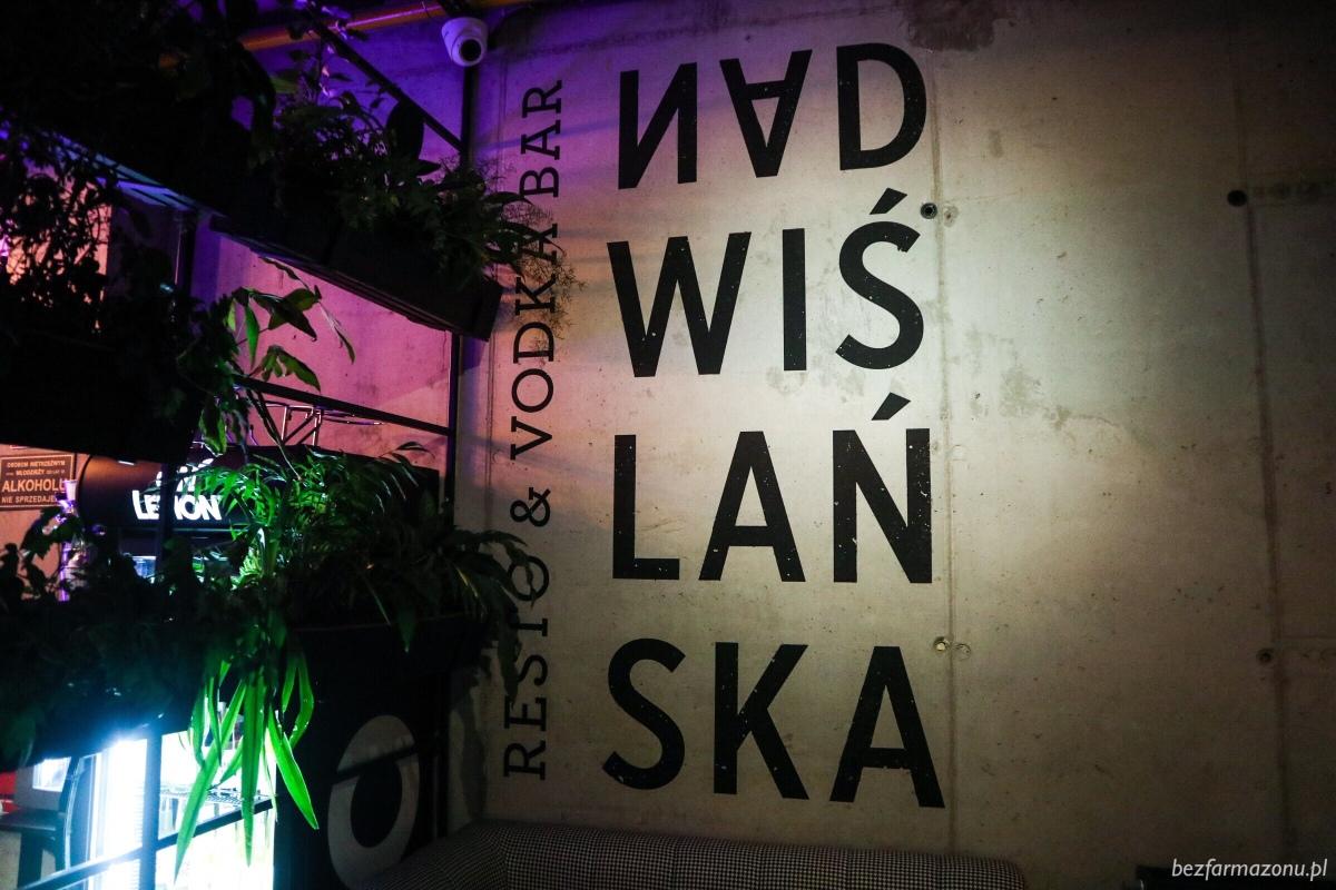 Świetne jedzenie w klubowej atmosferze - Nadwiślańska Resto & Vódka Bar - KRAKÓW, ul. Nadwiślańska